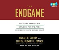 The End Game: The Hidden History of America's Struggle to Build Democracy in Iraq