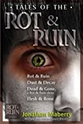 Tales of the Rot & Ruin; Rot & Ruin; Dust & Decay; Dead & Gone; Flesh & Bone