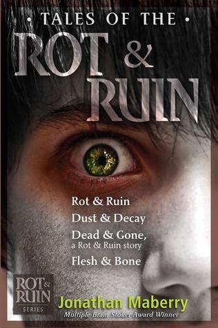 Tales of the Rot & Ruin; Rot & Ruin; Dust & Decay; Dead & Gone; Flesh & Bone