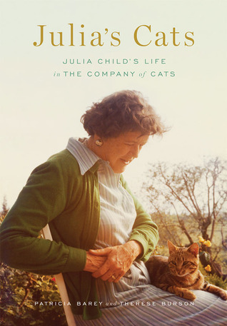 Julia's Cats  Julia Child's Life in the Company of Cats