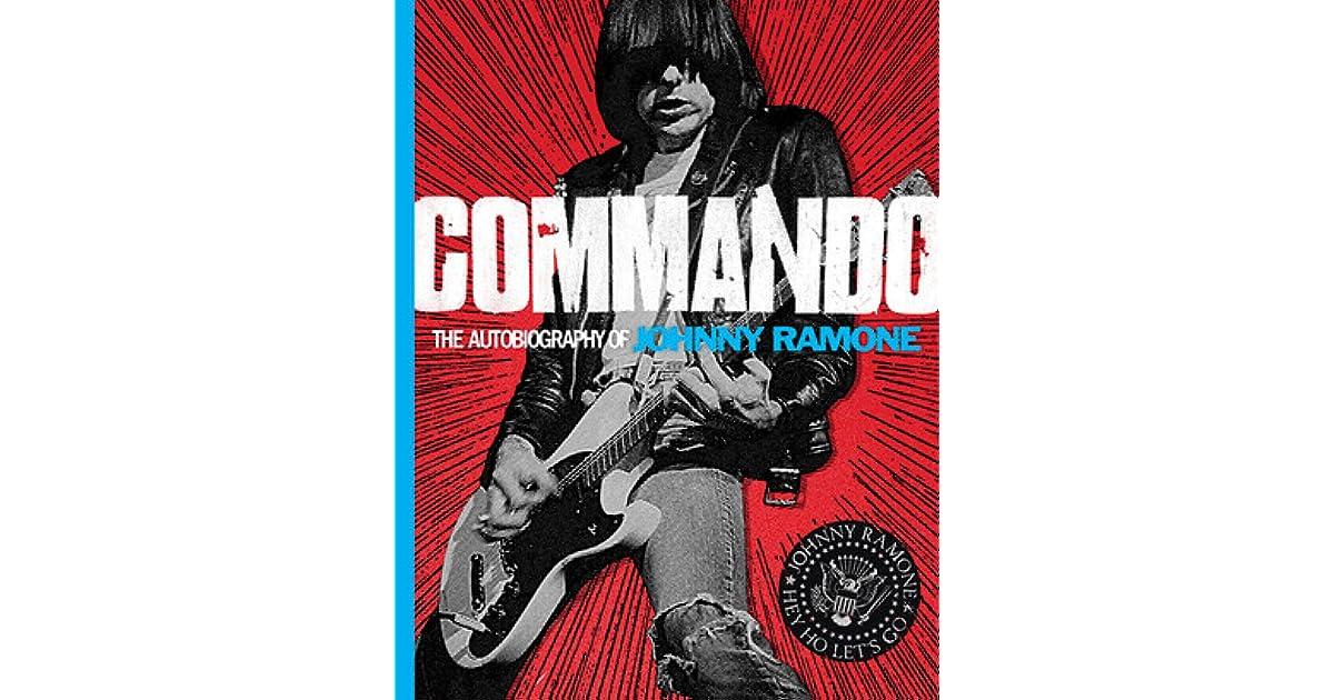 Commando: The Autobiography of Johnny Ramone by Johnny Ramone