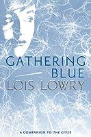 Gathering Blue (The Giver Quartet, #2)