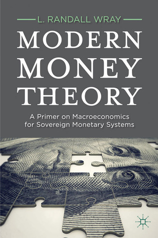 Modern Money Theory: A Primer on Macroeconomics for Sovereign Monetary Systems