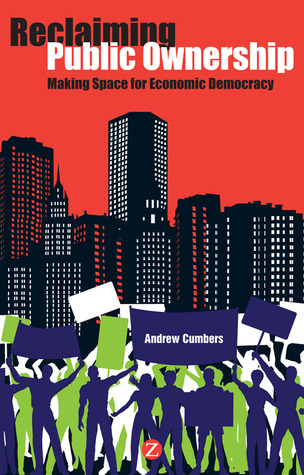 Reclaiming Public Ownership: Making Space for Economic Democracy
