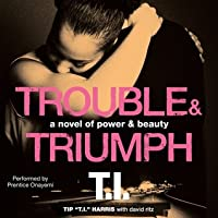 Trouble & Triumph Unabridged (Power & Beauty, #2)