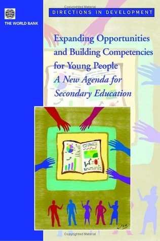 Expanding Opportunities and Building Competencies for Young People: A New Agenda for Secondary Education