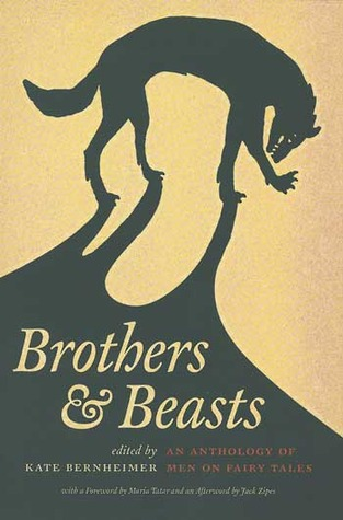 Brothers & Beasts: An Anthology of Men on Fairy Tales