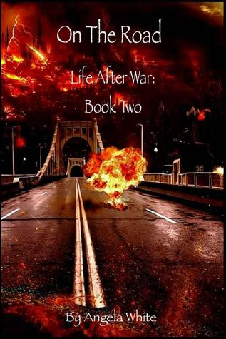 On the Road (Life After War, #2)