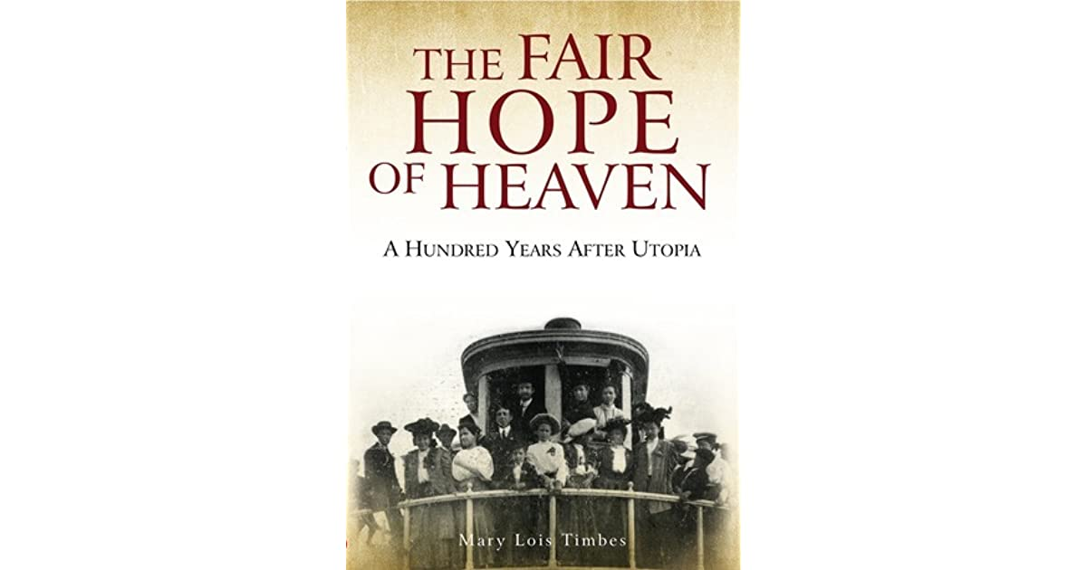 The Fair Hope Of Heaven: A Hundred Years After Utopia by