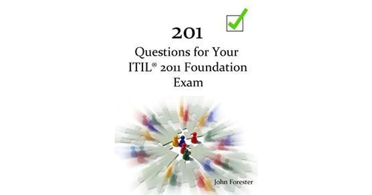 201 Questions For Your Itil Foundation Exam By John Forester