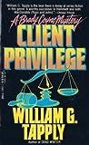 Client Privilege by William G. Tapply
