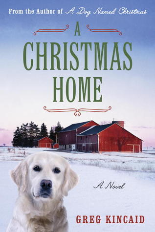 A Dog Named Christmas.A Christmas Home A Dog Named Christmas 2 By Greg Kincaid