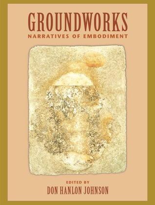 Groundworks: Narratives of Embodiment Volume II