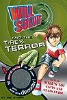Will Solvit and the T-Rex Terror (Will Solvit, #1)