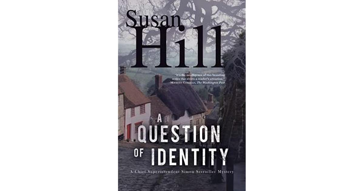 A Question Of Identity Simon Serrailler 7 By Susan Hill