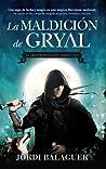 La maldición de Gryal (El amante de la luna, #1-2)