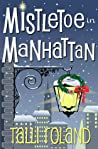 Mistletoe in Manhattan by Talli Roland