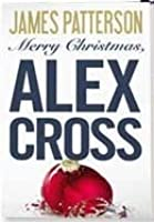 Merry Christmas, Alex Cross (Alex Cross, #19) by James Patterson