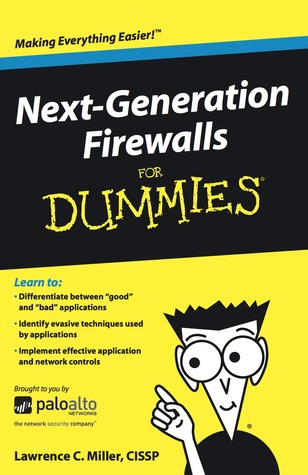 Next Generation Firewalls for Dummies by Lawrence C  Miller