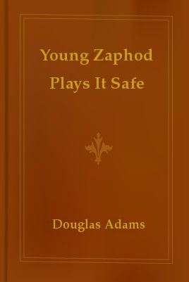 Young Zaphod Plays It Safe by Douglas Adams