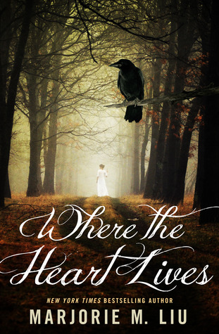 Where the Heart Lives by Marjorie M. Liu