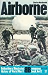 Airborne (Ballentine's Illustrated History of World War II, weapons book No 12)