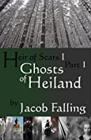 Ghosts of Heiland (Heir of Scars I, Part One)