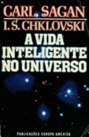 A Vida Inteligente no Universo