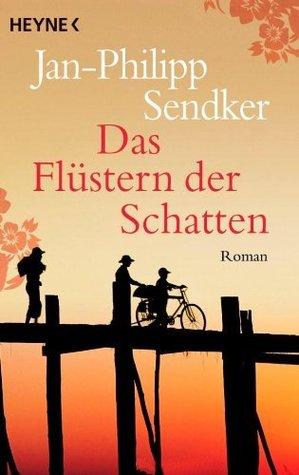 Das Flüstern der Schatten by Jan-Philipp Sendker