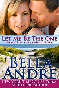 Let Me Be the One (San Francisco Sullivans, #6; The Sullivans, #6)