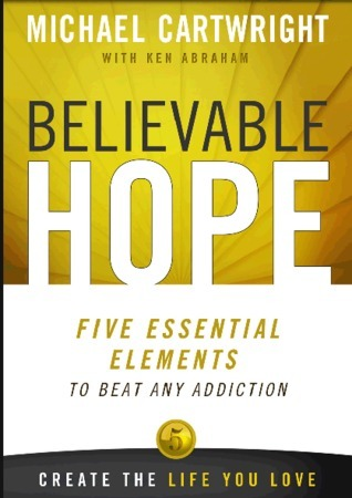 Believable-hope-five-essential-elements-to-beat-any-addiction
