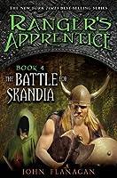 The Battle for Skandia (Rangers Apprentice #4)
