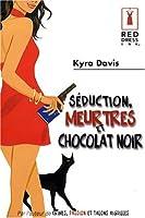 Séduction, meurtres et chocolat noir (Sophie Katz, #3)