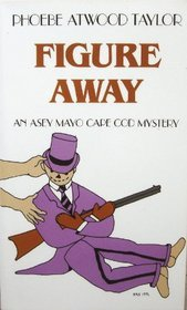 Figure Away (Asey Mayo Cape Cod Mystery, #10)