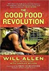 The Good Food Revolution: Growing Healthy Food, People, and Communities ebook review