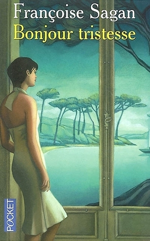 Bonjour tristesse by Françoise Sagan