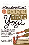 Misadventures of a Garden State Yogi by Brian Leaf