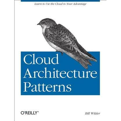 cloud architecture patterns: using microsoft azurebill wilder