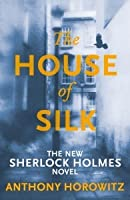 The House of Silk (Sherlock Holmes, #1)