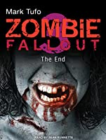 The End (Zombie Fallout, #3)