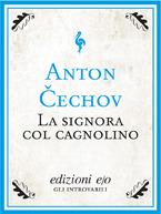 La signora col cagnolino by Anton Chekhov