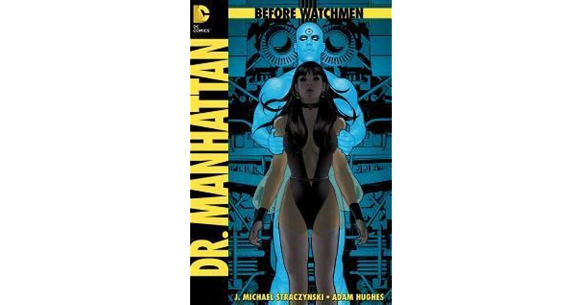 Before Watchmen Dr Manhattan 1 By J Michael Straczynski