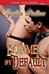 Domme by Default (Suncoast Society, #2)