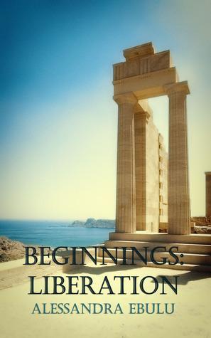Beginnings: Liberation Alessandra Ebulu
