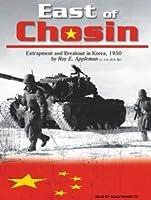 East of Chosin: Entrapment and Breakout in Korea, 1950