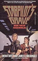 Starpilot's Grave: Book Two of Mageworlds