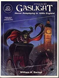 Cthulhu by Gaslight: Horror Roleplaying in 1890s England