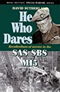 He Who Dares: Recollections of Service in the SAS, SBS, and MI5