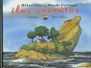 Îles secrètes : atlas rêvé du monde celtique