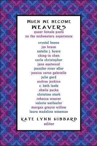 When We Become Weavers by Kate Lynn Hibbard